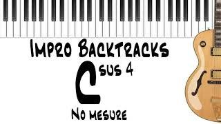 C sus4 Impro Backtrack | 15 minutes