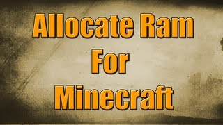 How to: Allocate M๐re Ram for Minecraft 1.6.2