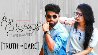 "Geetha Subramanyam || Telugu Web Series - ""Truth or Dare"" - Wirally originals"