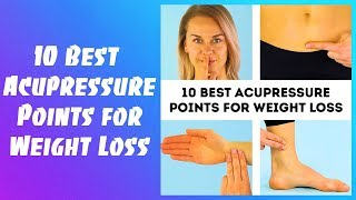 10 BEST ACUPRESSURE POINTS FOR WEIGHT LOSS