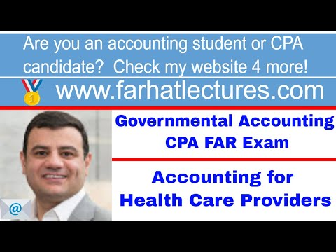 Accounting for Health Care Providers   Not for Profit Accounting    CPA Exam FAR