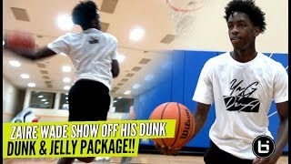 Zaire Wade Showing Off DUNK & JELLY Package!! Inspiring The Next Generation!