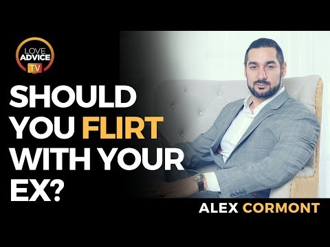 Should You Flirt With Your Ex? | YES! And, Here's Why...