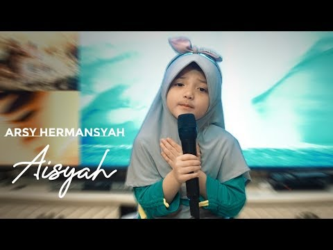 Arsy Hermansyah - Aisyah Istri Rasulullah (Live Cover)