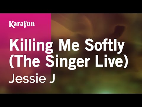 Karaoke Killing Me Softly (The Singer Live) - Jessie J *