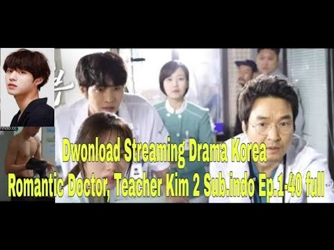 Dwonload Streaming Drama Korea Romantic Doctor,Teacher Kim 2 Ep.Sub.indo Full Dg Smartpon Hemat