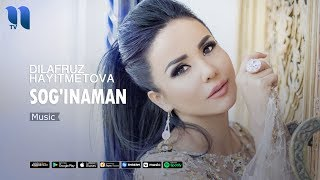 Dilafruz Hayitmetova - Sog'inaman | Дилафруз Хайитметова - Согинаман (music version)