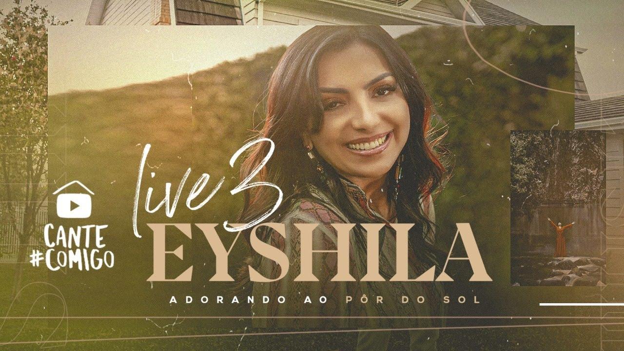 Eyshila | #LIVE 3 | Adorando ao Pôr do Sol | #CanteComigo #LiveEyshila