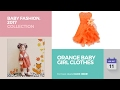 Orange Baby Girl Clothes Baby Fashion, 2017 Collection