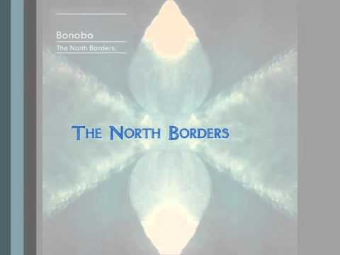 Bonobo - The North Borders (Full Album)