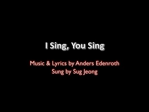 I Sing, You Sing (Sung by Sug Jeong)