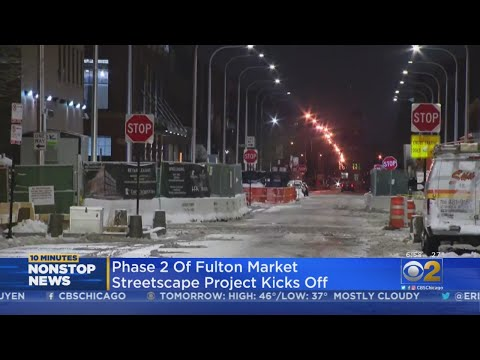 Fulton Market Project To Resume Today