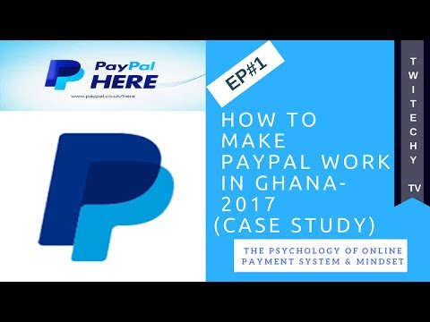 How to make PayPal work in Ghana (Case Study) - Episode 1