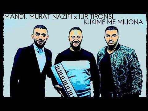 Mandi, Murat Nazifi x Ilir Tironsi - Klikime me miliona (Official Video)