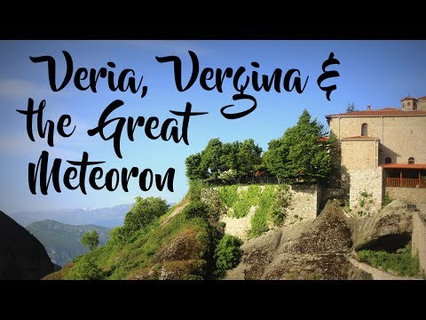 METEORON, VERIA & VERGINA | GREECE Travel VLOG | Happy Single