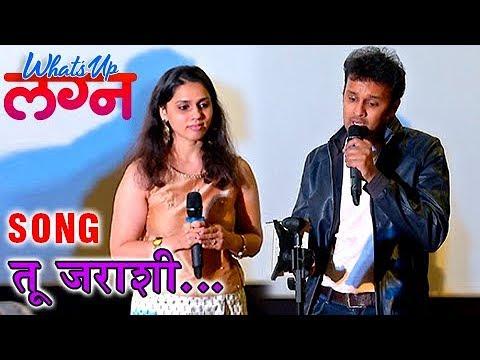 What's Up Lagna | Tu Jarashi Song By Hrishikesh Ranade & Nihira Joshi-Deshpande | Marathi Movie 2018 #1