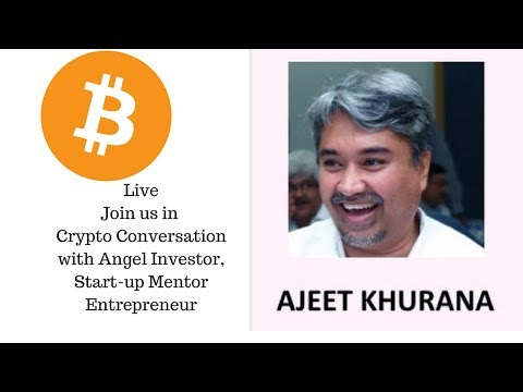 In conversation With Mr. Ajeet Khurana- Bitcoin and Crypto currency scenario