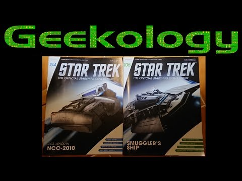 Geekology s5e38: Star Trek: The Starships Collection 104 & 105