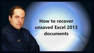 How to recover unsaved Excel 2013 documents