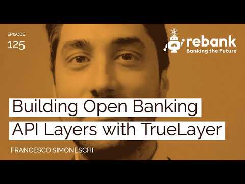 Building Open Banking API Layers with TrueLayer
