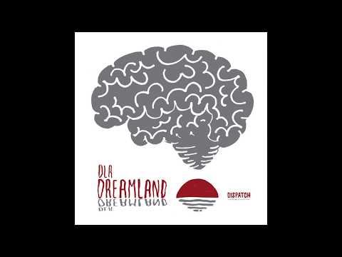 DLR - Dreamland - DISDLRLP002 (Full Album)
