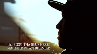 "tha BOSS [THA BLUE HERB] ""REMEMBER IN LAST DECEMBER"" MV"