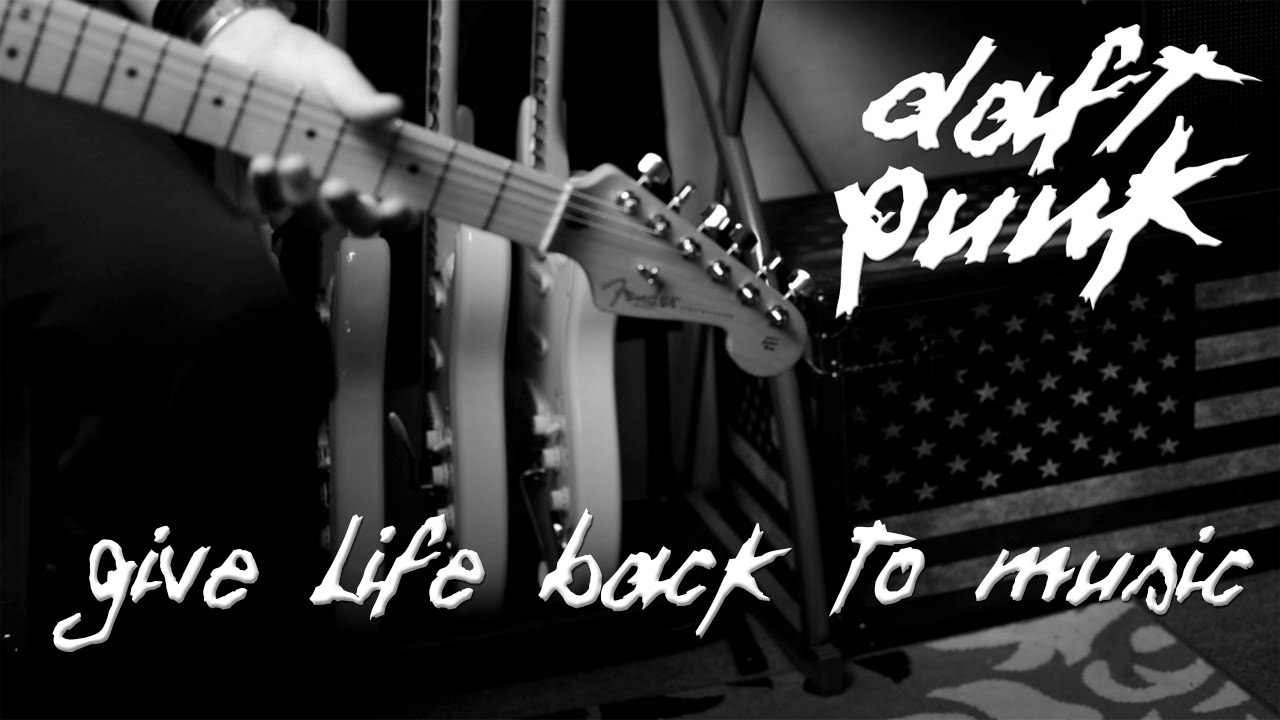 Give Life back to Music - Daft Punk guitar cover - YouTube