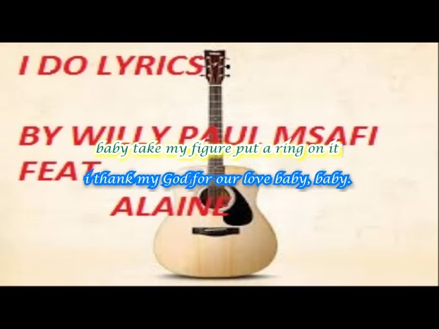 i-do-lyrics-by-willy-paul-feat-alaine-lyrics-254