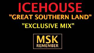 Icehouse - Great Southern Land (Exclusive Mix) 1984