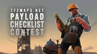 TF2Maps.net Major Contest #15: Payload Checklist Contest thumbnail