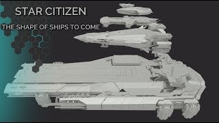 Star Citizen: The Shape of Ships to Come