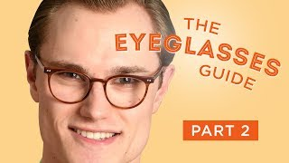 The Eyeglasses Guide, Part II: The Right Pair for Your Face & How to Buy