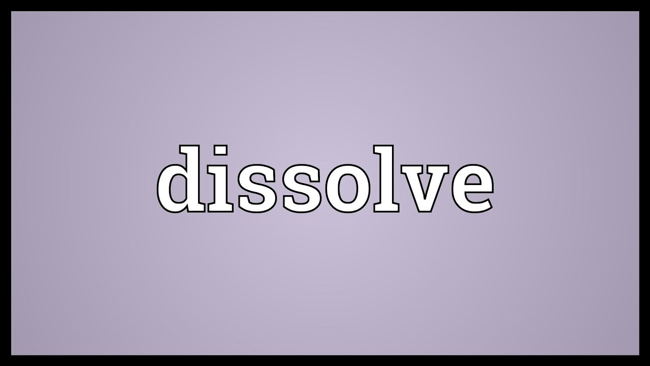 Dissolve Meaning