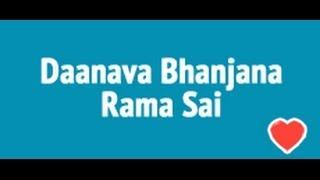 Danava Bhanjana Rama Sai Bhajan