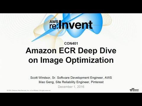 AWS re:Invent 2016: Amazon ECR Deep Dive on Image Optimization (CON401)