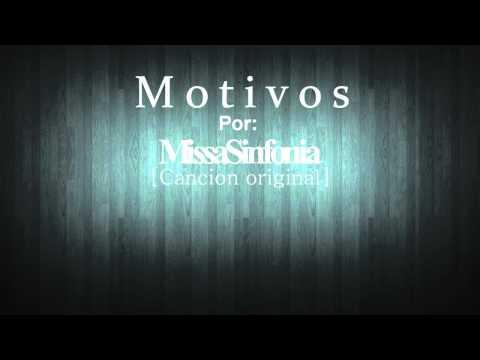MissaSinfonia - Motivos [Cancion Original]