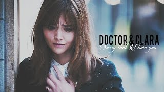 Doctor & Clara I Sorry that I love you