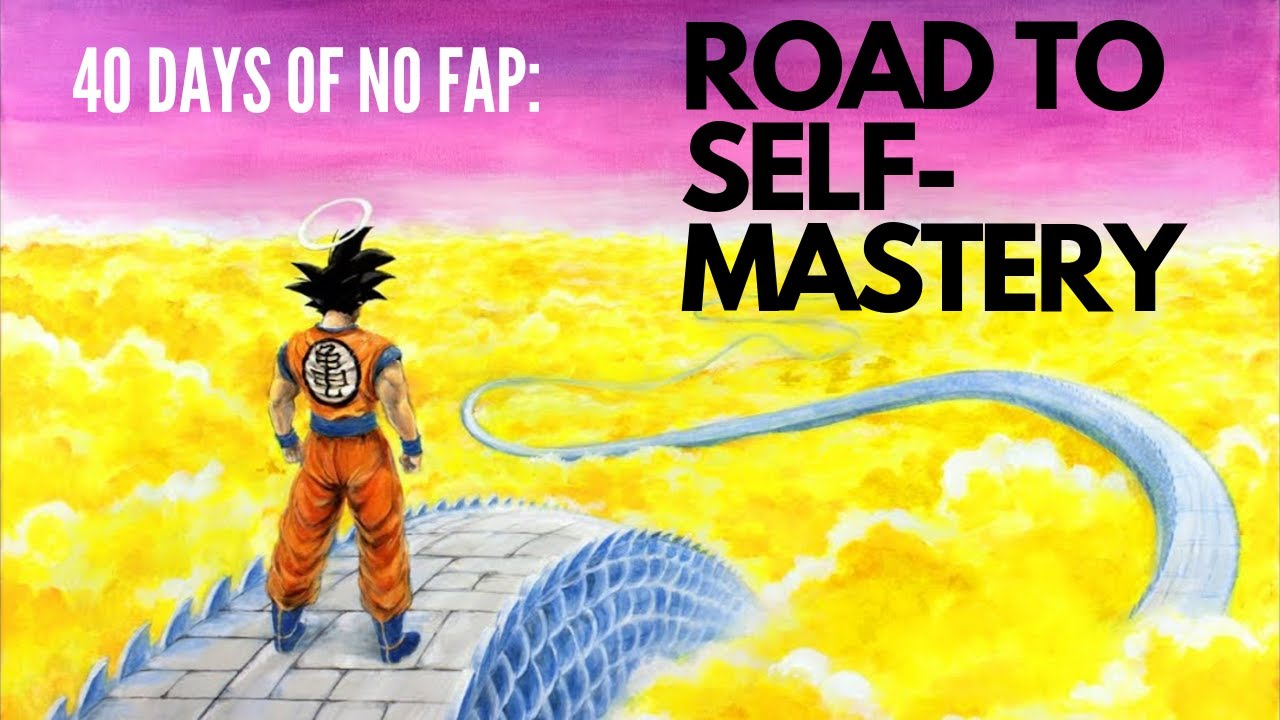 40 Days of No Fap - Road to Self-Mastery