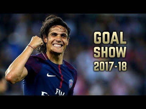 Edinson Cavani 2017-18 | Goal Show | HD