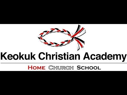 Keokuk Christian Academy: Video Announcement May 12, 2020