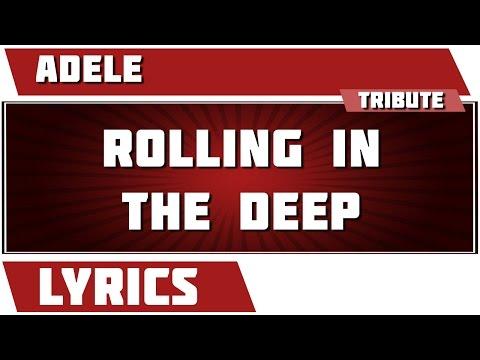 Rolling In The Deep - Adele Tribute - Lyrics