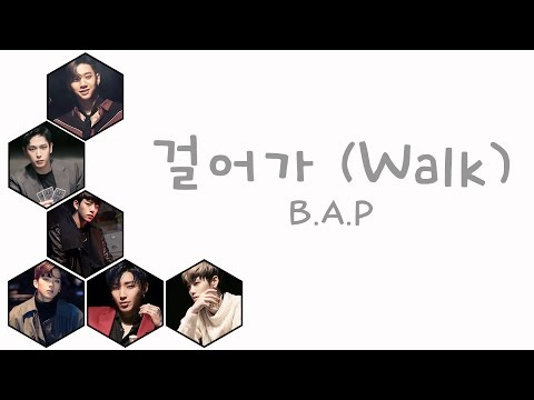 걸어가 (Walk) - B.A.P (비에이피) [HAN/ROM/ENG COLOR CODED LYRICS]