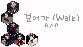Download Lagu 걸어가 (Walk) - B.A.P (비에이피) [HAN/ROM/ENG COLOR CODED LYRICS].mp3