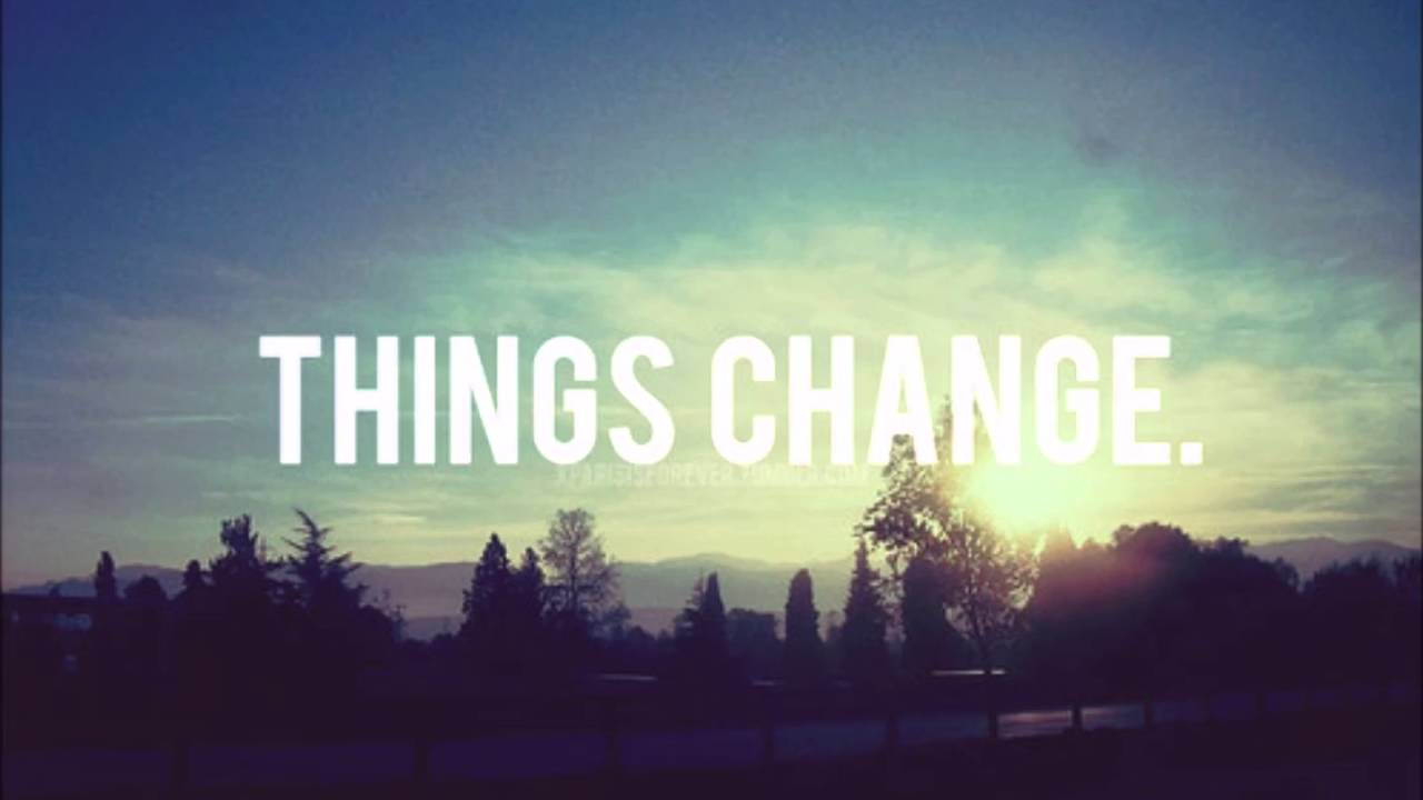 Image result for things change