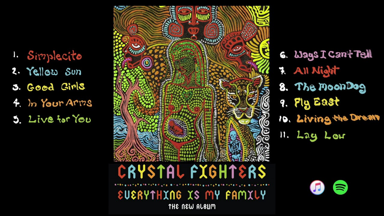 Crystal Fighters Everything Is My Family Album Sampler Youtube