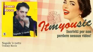 Tommy Riccio - Napule 'e notte
