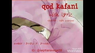 Qod kafani ( lirik & terjemahan )