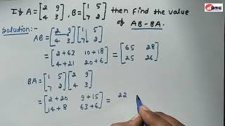 IF A= [2 4, 9 3], B=[1 7, 5 2] THEN FIND THE VALUE OF AB-BA ?