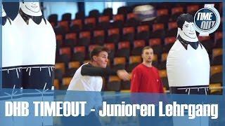 DHB TIMEOUT - Lehrgang Junioren in Warendorf