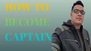 Captain of a ship | How to become captain in merchant navy ship